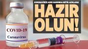 Koronavirüs aşısı hakkında kritik açıklama! Hazır olun!