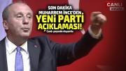 Son dakika Muharrem İnce'den yeni parti açıklaması! Canlı yayında duyurdu