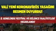O kente yeni koronavirüs yasağı geldi! Festival ve eğlence faaliyetleri ikinci bir karara kadar yasaklandı!