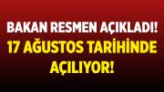 Bakan Kasapoğlu resmen duyurdu! 17 Ağustos'ta açılıyor!