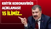 Bakan Koca'dan kritik koronavirüs açıklaması! 15 ilimiz..