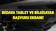 2020 Bedava tablet ve bilgisayar başvurusu nasıl yapılacak? Bedava tablet ve bilgisayar başvurusu..