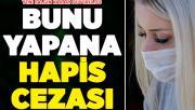 Valilik Yeni Salgın Kararını Duyurdu: Bunu Yapana Hapis Cezası
