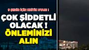 Meteoroloji'den 9 Şehir İçin Kritik Uyarı ! Çok Şiddetli Olacak: Önleminizi Alın