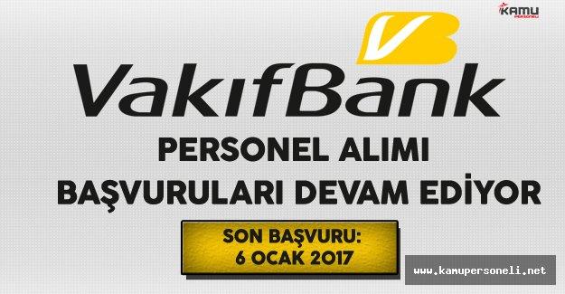 Vakıfbank Bünyesinde Alınacak Personeller İçin Başvurular Devam Ediyor