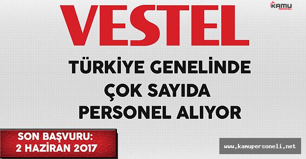 Vestel Türkiye Genelinde Personel Alımı Yapıyor