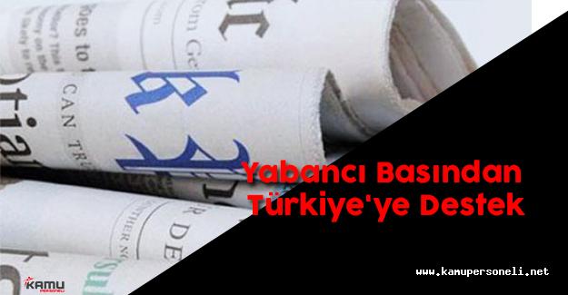 Yabancı Basından Türkiye'ye Destek