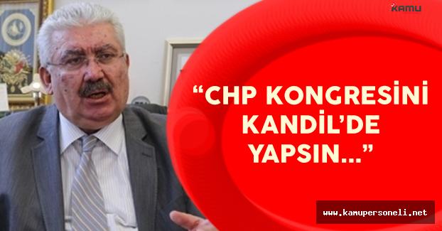 """Yalçın: """"O Zaman CHP de Kongresini Kandil'de Yapsın!"""""""