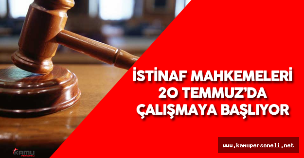 Yargıda İstinaf Dönemi 20 Temmuz'da Başlıyor