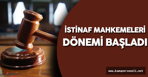 Yargıda İstinaf Mahkemeleri Dönemi Başladı !