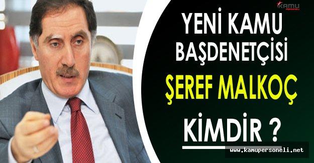 Yeni Kamu Başdenetçisi Şeref Malkoç Kimdir ?