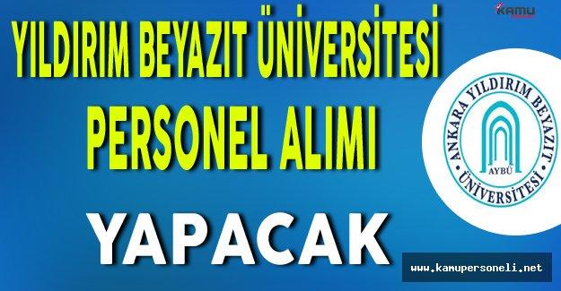 Yıldırım Beyazıt Üniversitesi Personel Alım İlanı