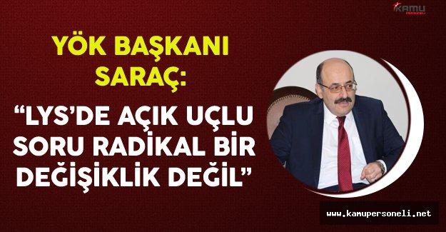 """YÖK Başkanı Yekta Saraç: """"LYS'de Açık Uçlu Soru Radikal Bir Değişiklik Değil"""""""