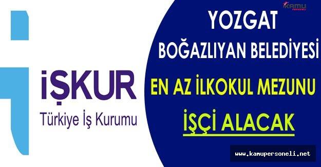 Yozgat/Boğazlıyan Belediyesi En Az İlkokul Mezunu İşçi Alacak