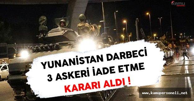 Yunanistan Kaçak Olan 3 Darbeci Askeri Geri İade Ediyor !