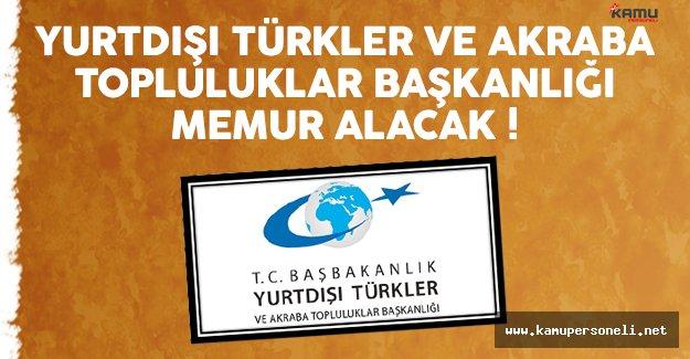 Yurtdışı Türkler ve Akraba Topluluklar Başkanlığı (YTB) kamu personeli alımı yapacak