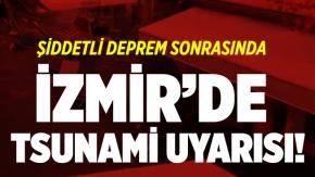 İzmir için tsunami uyarısı verildi! İzmir'de tsunami olacak mı?