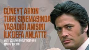 Cüneyt Arkın Türk Sinemasında yaşadığı anısını ilk defa anlattı! Münir Özkul ve Gönül Yazar anısı herkesi şok etti