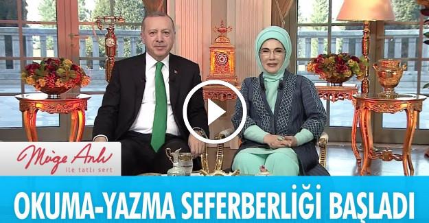 Cumhurbaşkanı Erdoğan Müge Anlı İle Tatlı Sert Programına Katılarak okuma yazma seferberliğini başlattı