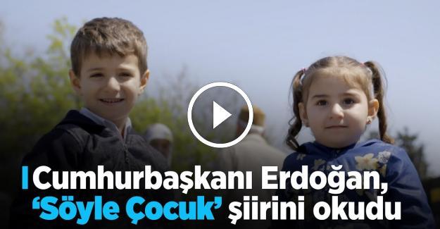 Cumhurbaşkanımız Recep Tayyip Erdoğan#039;ın Sesinden quot;Söyle Çocukquot; Şiiri