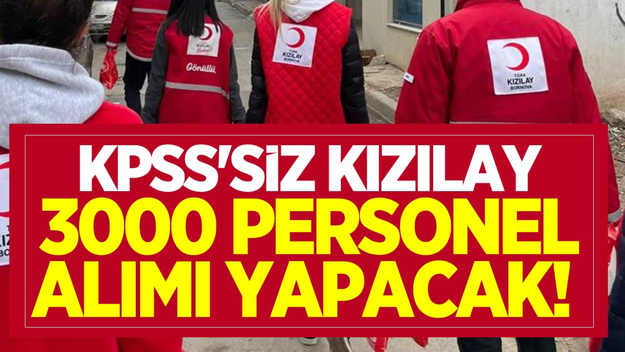 kpss siz kizilay 3000 personel alimi